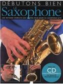 Débutons Bien: Le Saxophone
