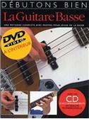 Débutons Bien: La Guitare Basse (Livre/DVD/CD)