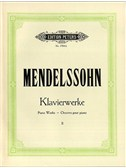 Felix Mendelssohn: Complete Piano Works Volume Two (Peters Edition)