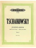 Pyotr Ilyich Tchaikovsky: Album For The Young Op.39