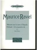 Maurice Ravel: Menuet Sur Le Nom De Haydn, Prelude And A La Maniere De...