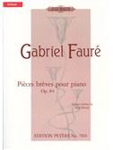 Gabriel Fauré: 8 Piéces Bréves For Piano Op.84