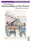 Helen Marlais: Succeeding At The Piano - Grade 2A Merry Christmas Book