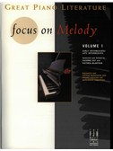 FJH Great Piano Literature: Focus on Melody - Volume 1