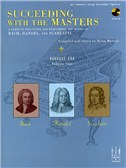 Succeeding With The Masters: Baroque Era - Volume One