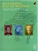 Succeeding With The Masters: Romantic Era - Volume One