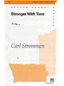 Carl Strommen: Stronger With Time