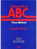 Cuthbert Harris: ABC Piano Method - Short Tutor