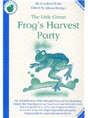 Caroline Hoile: The Little Green Frog's Harvest Party (Teacher's Book)