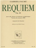 Gabriel Fauré - Requiem pour soli, ch ur et orchestre symphonique op. 48 (version de 1900, chant-piano). Piano & Vocal Sheet Music