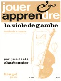 Jean-Louis Charbonnier: Jouer et apprendre la Viole de Gambe (Viola da Gamba solo)