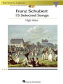 Franz Schubert: 15 Selected Songs - High Voice (Book And CDs)