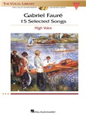 Gabriel Faure: 15 Selected Songs - High Voice (Book and 2 CDs)