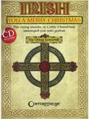 Irish You A Merry Christmas: The Many Moods Of Celtic Christmas