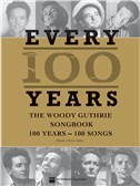 Woody Guthrie: Every 100 Years - The Centennial Songbook