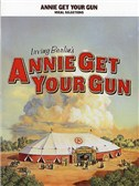 Irving Berlin: Annie Get Your Gun - Vocal Selections