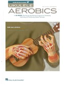 Ukulele Aerobics: For All Levels - Beginner To Advanced (Book/Online Audio)