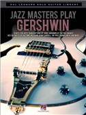 Hal Leonard Solo Guitar Library: Jazz Masters Play Gershwin
