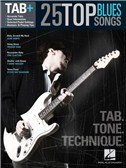 Tab+: 25 Top Blues Songs   Tab. Tone. Technique.. Guitar Tab Sheet Music