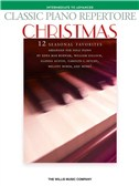 Classic Piano Repertoire: Christmas 12 Seasonal Favourites