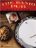 The Banjo Pub Songbook: 35 Reels, Jigs and Fiddle Tunes Arranged For 5-String Banjo
