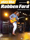 Play Like: Robben Ford (Book/Online Audio)