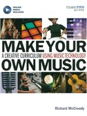 Richard McCready: Make Your Own Music (Book/Online Audio)