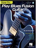 Joe Charupakorn: How To Play Blues-Fusion Guitar (Book/Online Audio)