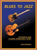 Jack Eskridge: Blues To Jazz - The Essential Guide To Chords, Progression and Theory
