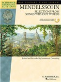 Felix Mendelssohn: Selections From Songs Without Words (Schirmer Performance Edition)