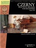 Czerny: Practical Method For Beginners, Op. 599 (Schirmer Performance Editions)