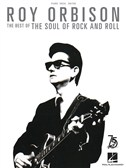 Roy Orbison: The Best Of The Soul Of Rock And Roll