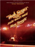 Bob Seger and The Silver Bullet Band: Nine Tonight