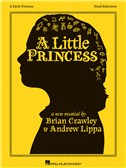 Brian Crawley/Andrew Lippa: A Little Princess - Vocal Selections