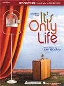 John Bucchino: It's Only Life (Vocal Selections)