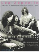 Led Zeppelin: The Story Of A Band And Their Music - 1968-1980