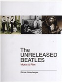 Richie Unterberger: The Unreleased Beatles - Music And Film