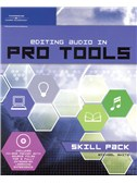 Editing Audio in Pro Tools Skill Pack (Book and CD-ROM)