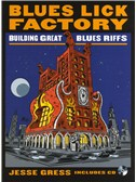 Jesse Gress: Blues Lick Factory - Building Great Blues Riffs
