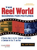 The Reel World: Scoring For Motion Pictures - 2nd Edition