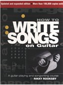 Rikky Rooksby: How To Write Songs On Guitar - Second Edition