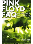 Pink Floyd FAQ - Everything Left To Know... And More!. Book