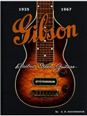 A.R. Duchossoir: Gibson Electric Steel Guitars 1935-1967. Electric Guitar Book