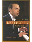 Robert Traub: Playing The Beethoven Piano Sonatas