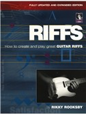 Rikky Rooksby: Riffs - How To Create And Play Great Guitar Riffs (Revised And Updated Edition)