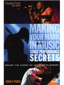 Anika Paris: Making Your Mark In Music - Stage Performance Secrets