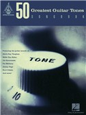 50 Greatest Guitar Tones Songbook: Guitar Recorded Versions