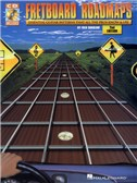 Fretboard Roadmaps: Essential Guitar Patterns That All The Pros Know And Use (2nd Edition)