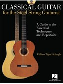 William Tiger Fitzhugh: Classical Guitar For The Steel-String Guitarist