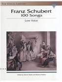 Franz Schubert: 100 Songs - Low Voice